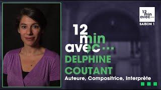 12 min avec - DELPHINE COUTANT