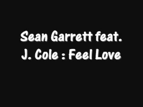 Sean Garrett feat. J. Cole - Feel Love w/ Lyrics
