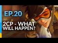 2CP  - What Will Happen? | Overwatch Road To Top 500 - Ep.20