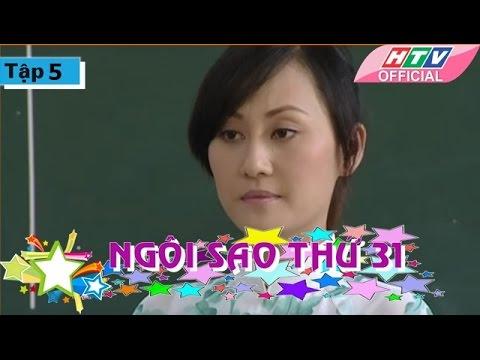 Ngôi Sao Thứ 31 - Tập 05| Phim Bộ Việt Nam Đặc Sắc Hay Nhất 2017