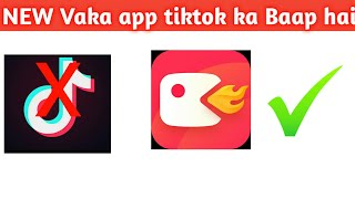 NEW VAKA APP TIKTOK KA BAAP HAI|| HOW TO USE VAKA APP