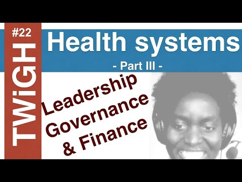 Health systems (part III), finance and leadership