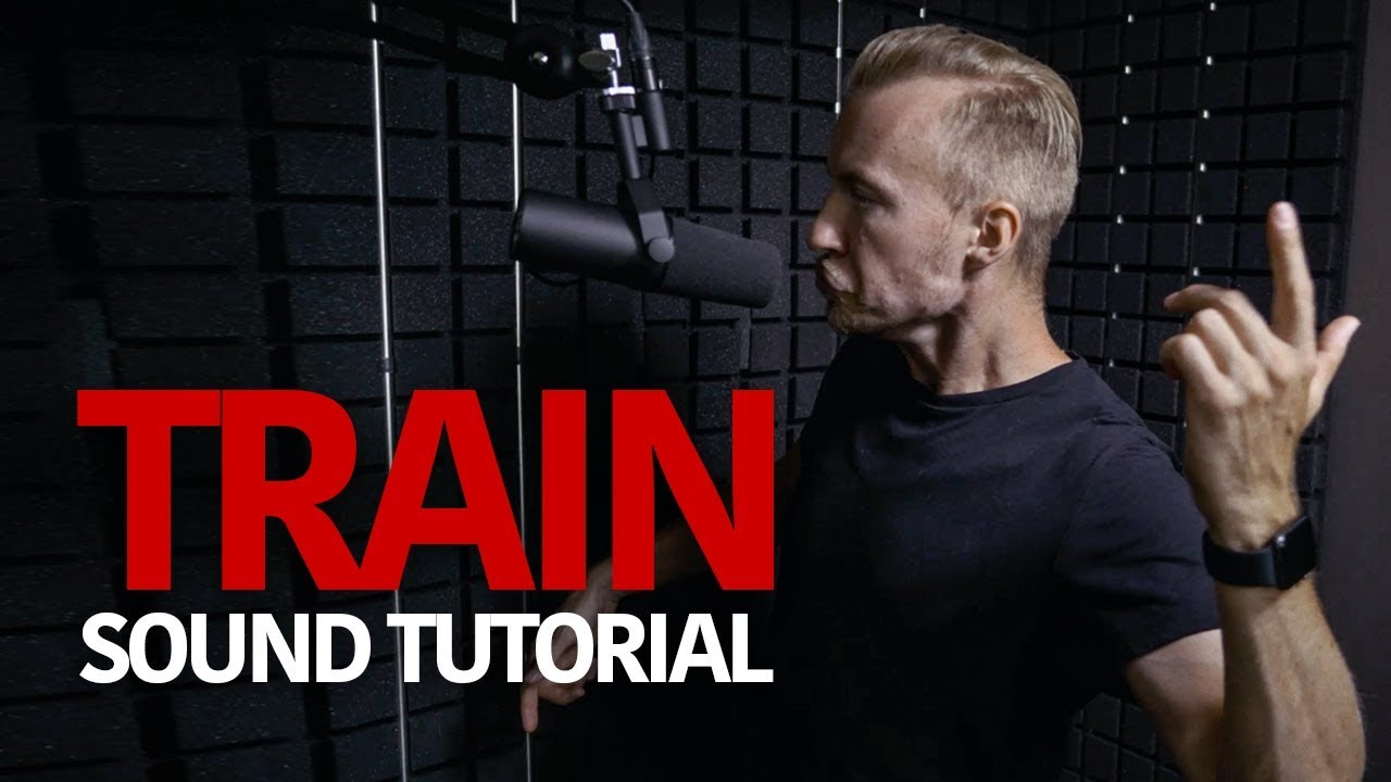 How To Sound Like A Train - SOUND EFFECT TUTORIAL