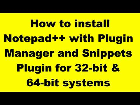 How to install Notepad++ with Plugin Manager for 32-bit & 64-bit systems.