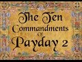 The Ten Commandments Of Payday 2 video