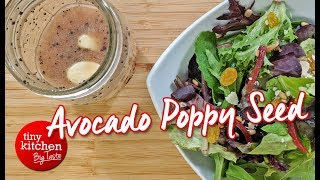 How to Make Avocado Poppy Seed Salad Dressing at Home // Tiny Kitchen Big Taste
