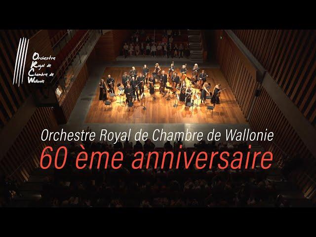 Orchestre Royal de Chambre de Wallonie - 60 ème anniversaire - LIVE 4K