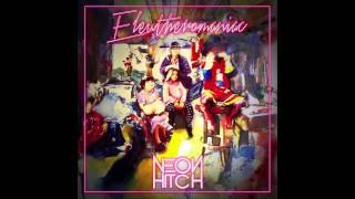 Neon Hitch - Eleutheromaniac [Official Audio]