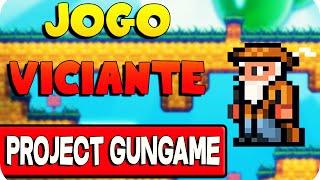 Jogo Viciante - Project Gungame