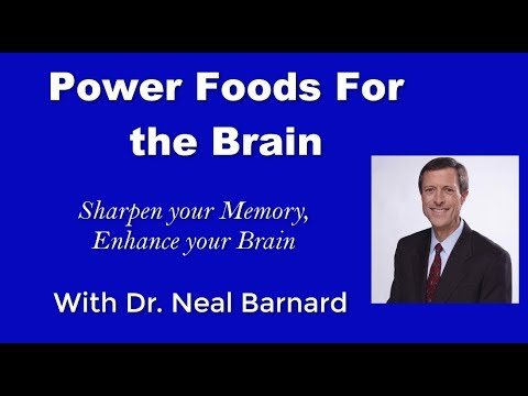 Power Foods For the Brain - Part 1 - Dr. Neal Barnard