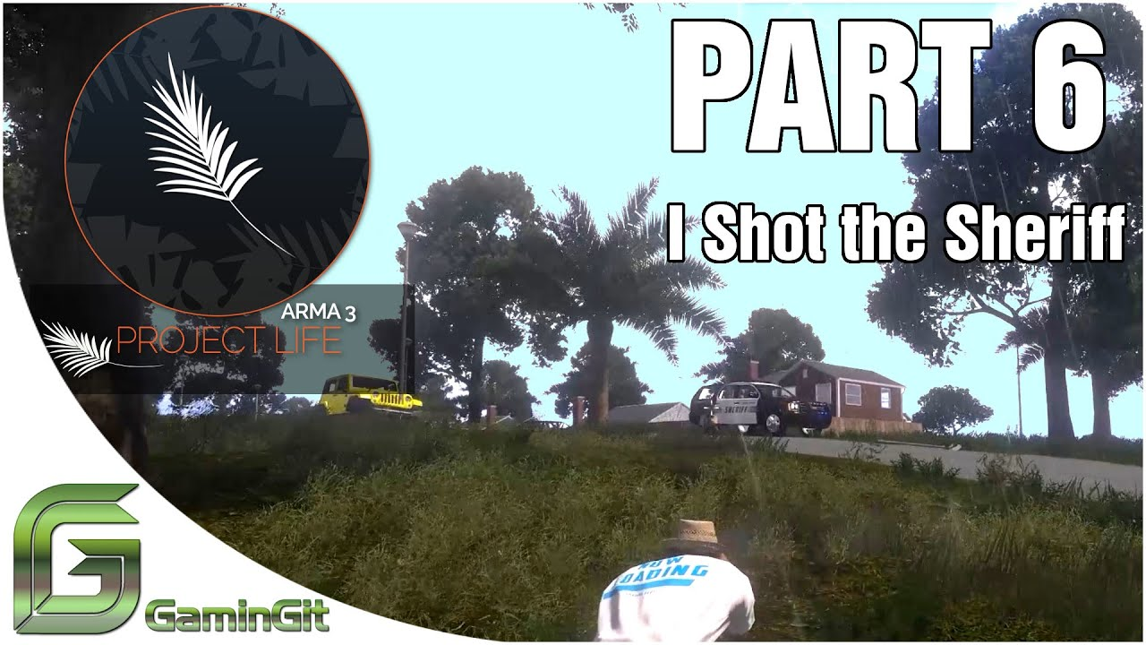 Arma 3: Project Life Mod - I Shot the Sheriff - Part 6