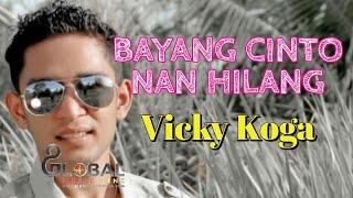VICKY KOGA TERBARU  ||  BAYANG CINTO NAN HILANG ( Official Music Video)