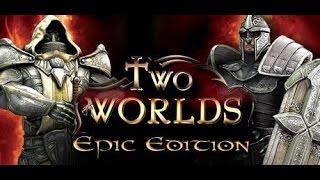 Two Worlds Epic Edition прохождение часть 1