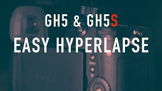 GH5 Quick Hyperlapse Option