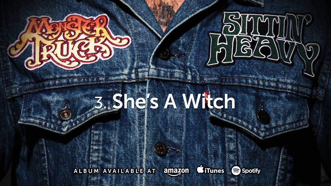 Monster Truck - She's A Witch (Sittin' Heavy) 2016