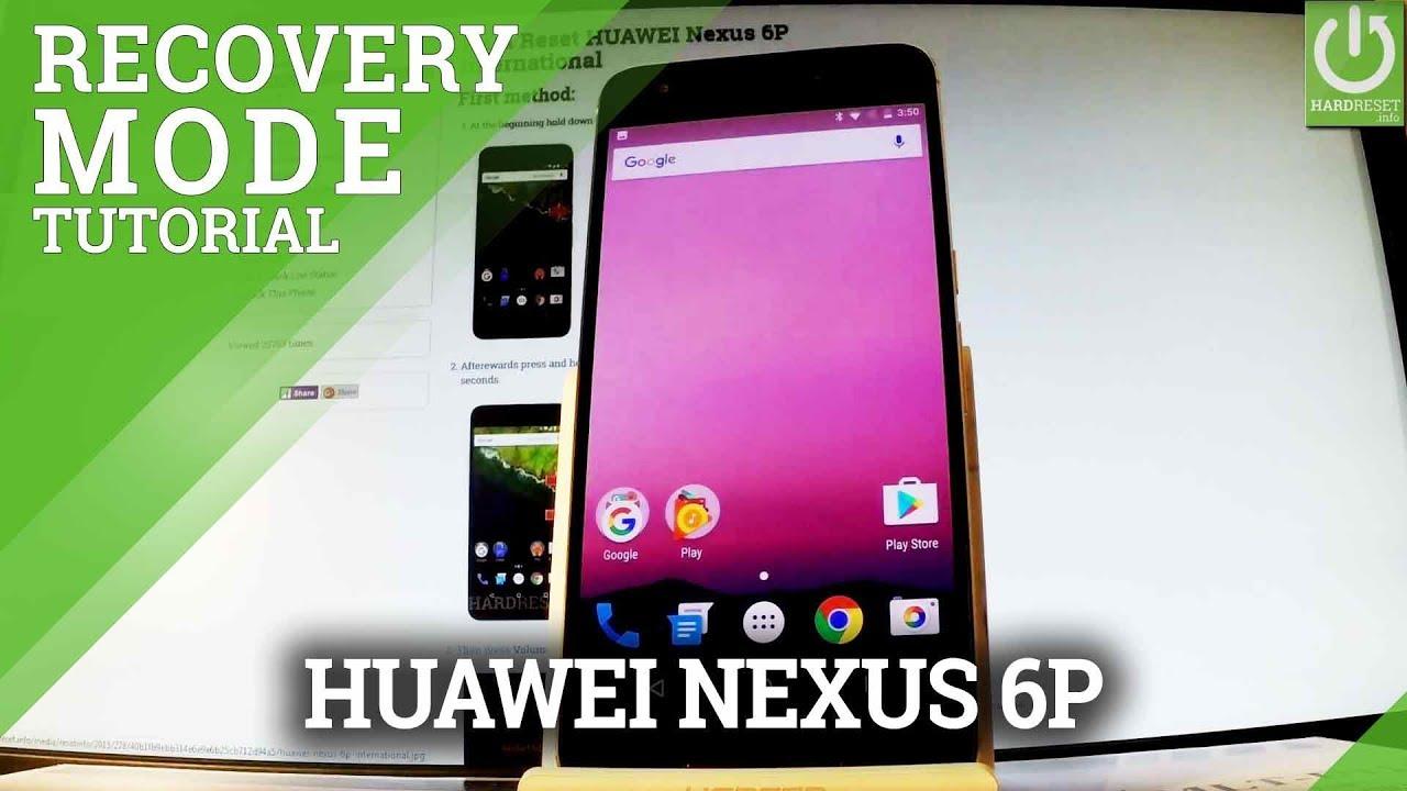 Recovery Mode HUAWEI Nexus 6P International - HardReset info