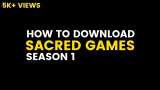 How To Download Sacred Games Season 1 All Episode in Bluray For Free !!