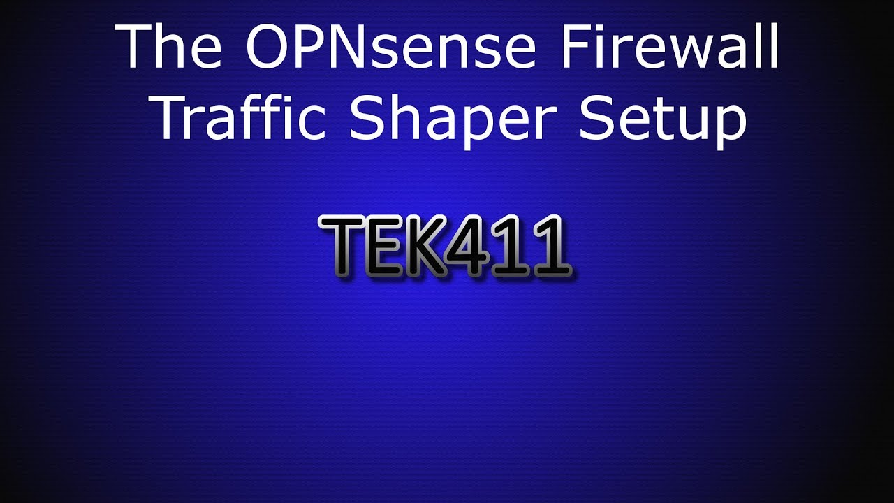 The OPNsense Firewall - Traffic Shaper Setup