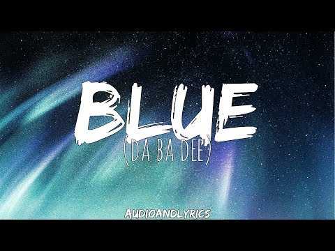 Eiffel 65 - Blue (Da Ba Dee) (Lyrics)