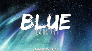 Eiffel 65 - Blue (Da Ba Dee) (Lyrics)