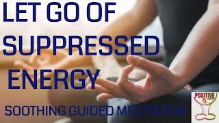 Mindfulness Meditation 10 Minutes Freeing Suppressed Emotional Energy Repressed Negative Thoughts