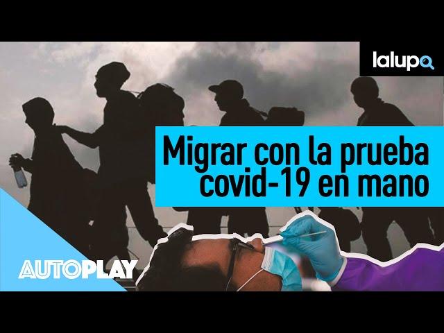 Migrar con la prueba #Covid19