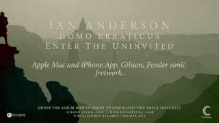 Ian Anderson - Enter The Uninvited (lyric video) (from Homo Erraticus)
