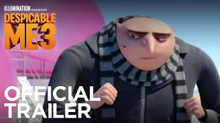 Despicable Me 3 | Official Trailer - In Theaters Summer 2017 (HD) | Illumination