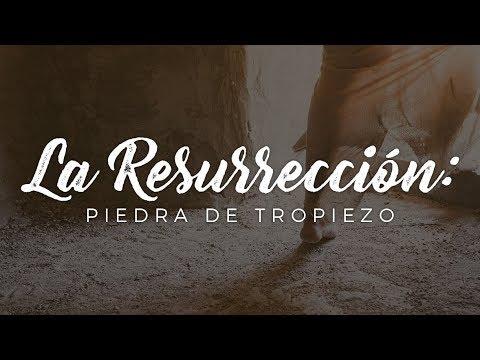 La Resurrección: piedra de tropiezo - Pastor Miguel Núñez