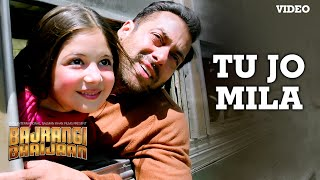 tu jo mila video song kk salman khan nawazuddin harshaali bajrangi bhaijaan