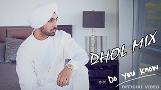 Diljit Dosanjh Do You Know (Dhol Mix) | Dj Hans | Bhangra Remix | Latest Punjabi Song Diljit Dosanjh