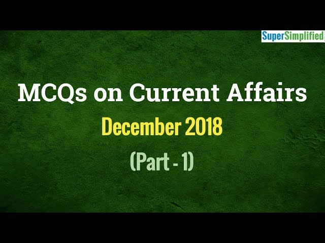 MCQs on Current Affairs - Dec 2018