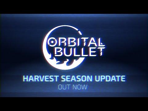 Orbital Bullet   Harvest Season Update Trailer