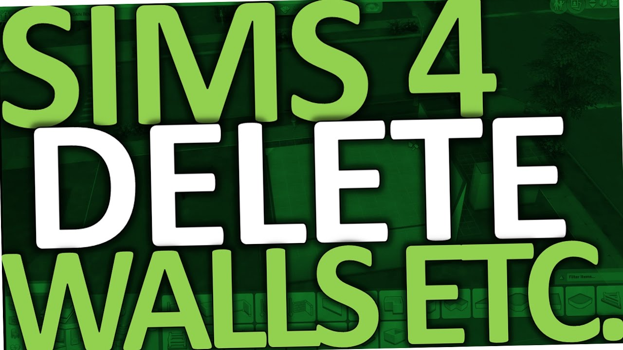Sims 4 How to Delete Walls, Floor, Doors & remove Ground