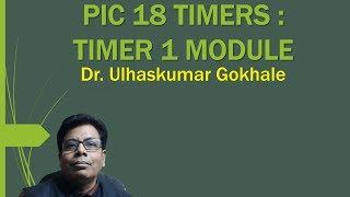 PIC 18F TIMERS   TIMER 1 MODULE