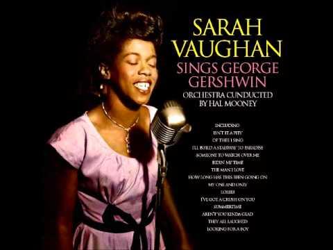 Sarah Vaughan   The George Gershwin Songbook Vol 2   I've got a crush
