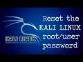 Reset the kali linux root/user password (2017) ✓