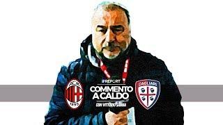 Milan - Cagliari 3 - 0 | Commento a Caldo