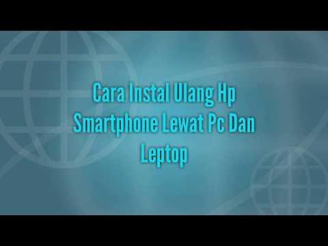 cara-instal-ulang-hp-smartphone-lewat-pc-dan-leptop