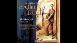 Die größten Fälle von Scotland Yard - Folge 05: Sein letzter Fall (Komplette Folge)