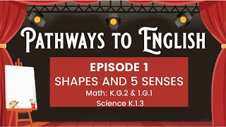 Pathways to English Episode 1 - Shapes and 5 Senses