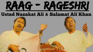 Rageshri - Ustad Nazakat Ali Salamat Ali Khan || Raag Rageshree ||