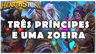 HEARTHSTONE - TRÊS PRÍNCIPES E UMA ZOEIRA! (STANDARD QUEST 1-DROP 3-PRINCES HUNTER)