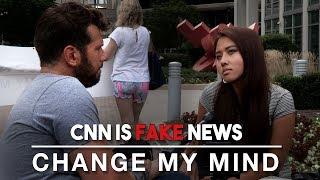 CNN is Fake News | Change My Mind