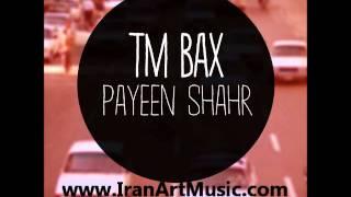 TM Bax - Payeen Shahr.wmv
