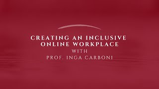 CrimDell Conversations with Prof. Inga Carboni | Creating an Inclusive Online Workplace