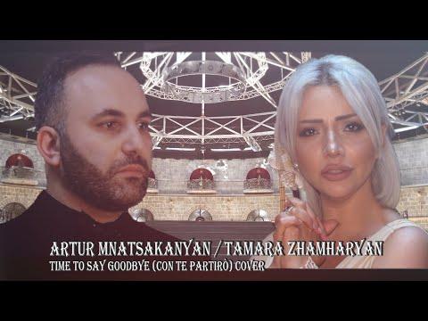 Time To Say Goodbye (Con Te Partirò) // New 2020 /// Cover Artur Mnatsakanyan,Tamara Zhamharyan