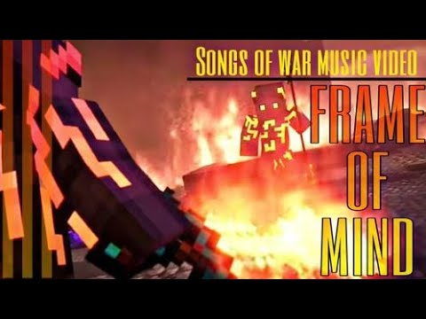 Songs of War Music Video== Frame of Mind