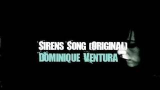 The Sirens Song (Original by Dominique Ventura)