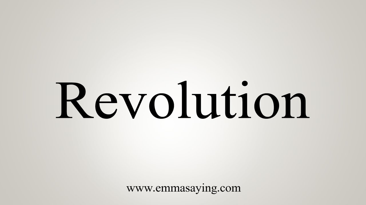 How To Say Revolution